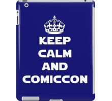 Keep Calm and Comiccon - Get this on anything! iPad Case/Skin