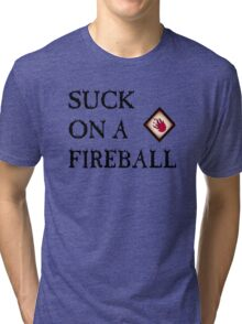 Suck On A Fireball Tri-blend T-Shirt