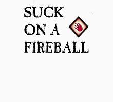 Suck On A Fireball Unisex T-Shirt