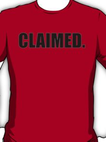 CLAIMED T-Shirt