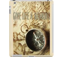 Give Life A Meaning iPad Case/Skin