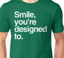 Smile, You're Designed To Unisex T-Shirt