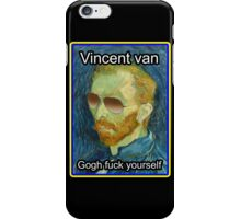 Vincent van Gogh Fuck Yourself iPhone Case/Skin