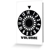 Turn up the volume Greeting Card