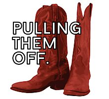 Pulling. Them. Off. The Red Boots. Photographic Print