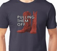Pulling. Them. Off. The Red Boots. Unisex T-Shirt