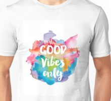 Hey! Good vibes only Unisex T-Shirt