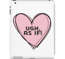 Clueless Ugh As If Pink Heart iPad Case/Skin