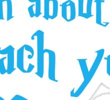 HUSH! I'm about to teach you MAGIC Sticker
