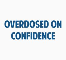 Overdose In Confidence by BrightDesign