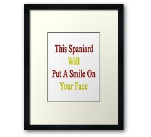 This Spaniard Will Put A Smile On Your Face  Framed Print