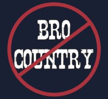 Anti Bro-country by Trailerparkman