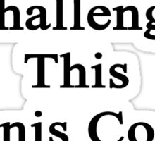 Cancer Is Just Another Challenge This Tennis Coach Will Overcome  Sticker