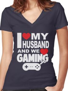 I LOVE MY HUSBAND AND WE LOVE GAMING Women's Fitted V-Neck T-Shirt