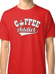 Coffee addict Classic T-Shirt