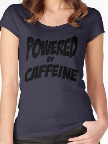Powered by caffeine Women's Fitted Scoop T-Shirt