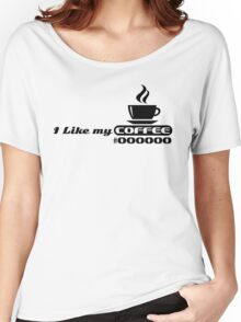 I like my coffee #000000 (black) Women's Relaxed Fit T-Shirt