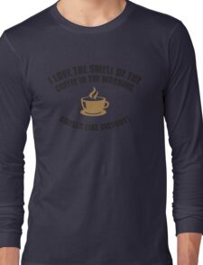 I love the smell of coffee in the morning - smells like victory Long Sleeve T-Shirt