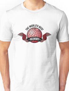 The World's Best Mummy Unisex T-Shirt