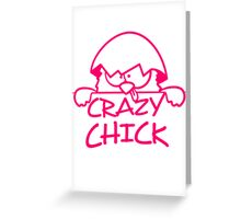 Crazy crazy chick behind wall Greeting Card
