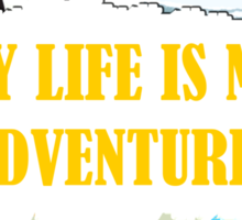 My Adventure Life  Sticker