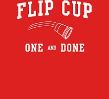 Flip Cup One and Done Unisex T-Shirt