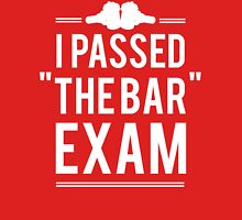 I Passed The Bar Exam Unisex T-Shirt