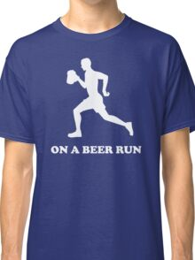 On a Beer Run Classic T-Shirt