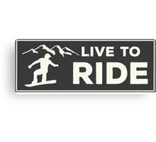 Snowboarding - Live to Ride Canvas Print