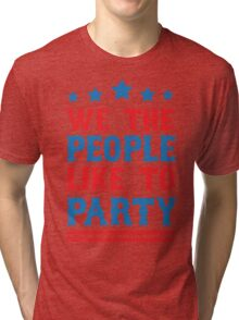 We the People Like to Party Tri-blend T-Shirt