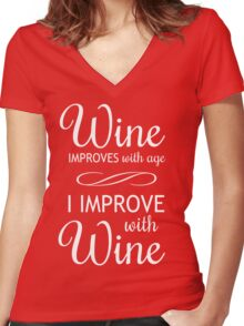 Wine Improves With Age, I Improve With Wine Women's Fitted V-Neck T-Shirt