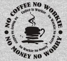 No COFFIE No WORKIE by dejava