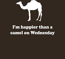 I'm Happier Than a Camel on Wednesday Unisex T-Shirt