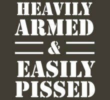 Heavily Armed & Easily Pissed by wondrous