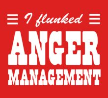 I Flunked Anger Management by wondrous