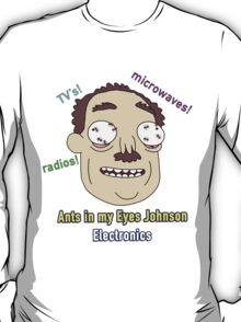 Ants In My Eyes Johnson II T-Shirt