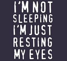 I'm Not Sleeping I'm Just Resting My Eyes Womens Fitted T-Shirt