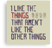 The Things I Like Canvas Print