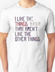 The Things I Like T-Shirt
