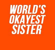 World's Okayest Sister Unisex T-Shirt