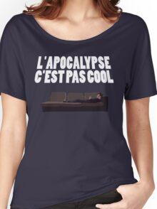 L'APOCALYPSE C'EST PAS COOL (VDF) Women's Relaxed Fit T-Shirt