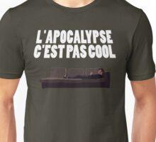 L'APOCALYPSE C'EST PAS COOL (VDF) Unisex T-Shirt