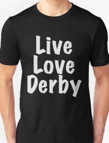 Live Love Derby T-Shirt