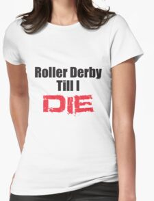 Derby Till I Die Womens Fitted T-Shirt