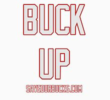 BUCK UP Unisex T-Shirt