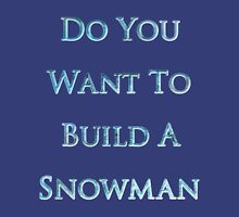 Do You Want To Build a Snowman Womens Fitted T-Shirt