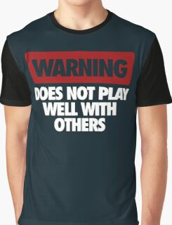 WARNING DOES NOT PLAY WELL WITH OTHERS Graphic T-Shirt