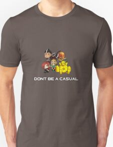 Don't Be A Casual Unisex T-Shirt