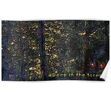Deep in the forrest Poster