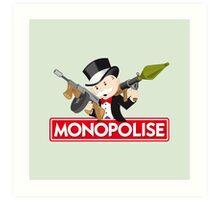 Monopolise Art Print